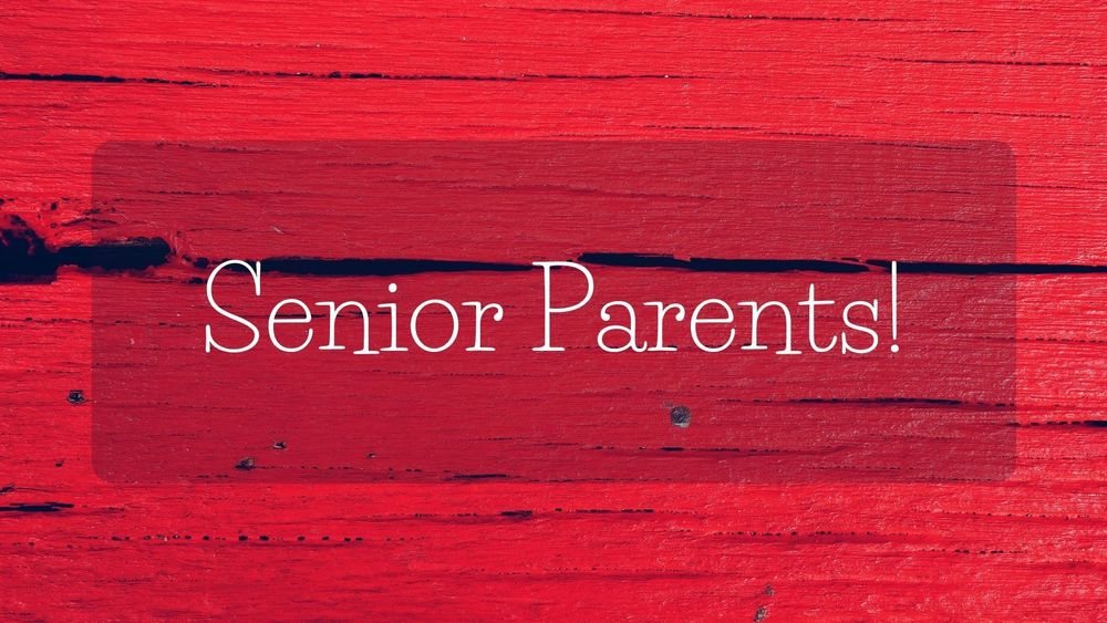 Important info for Senior Parents